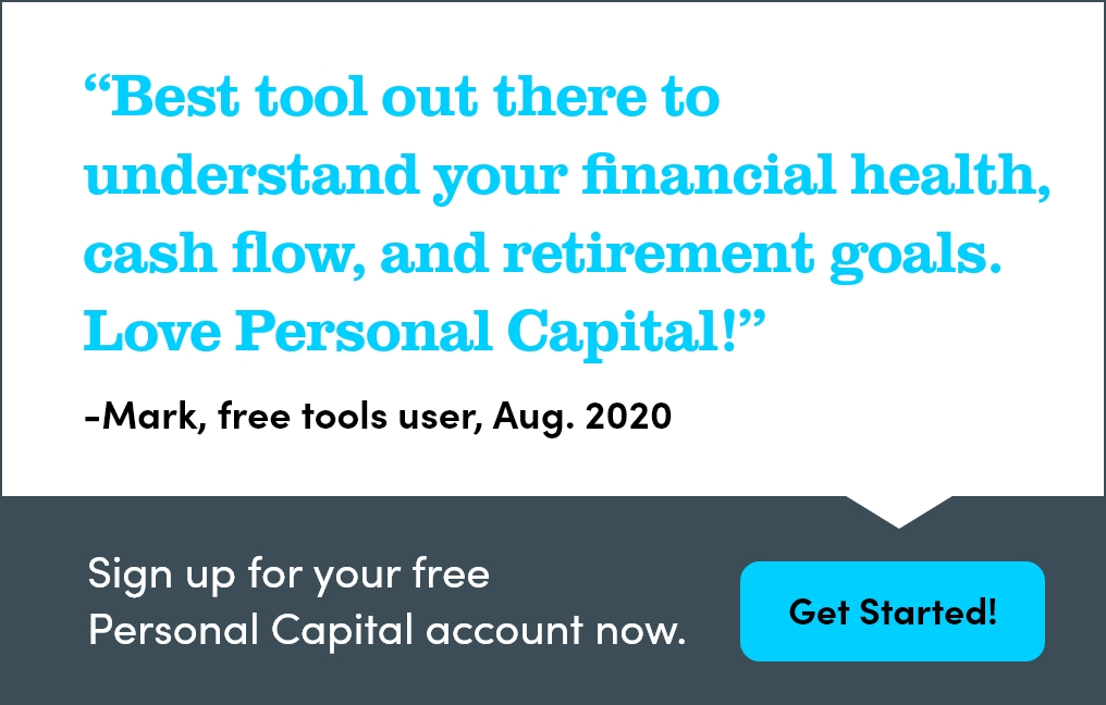 Best tool out there to understand your financial health, cash flow, and retirement goals. Love Personal Capital!
